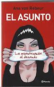 El Asunto: la menstruación al desnudo ( Ed Planeta)
