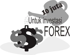 Sepuluh juta untuk Investasi Forex