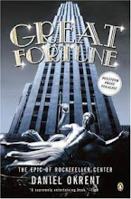 Great Fortune: The Epic of Rockefeller Center by Daniel Okrent