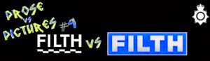 <i>Filth</i> vs <i>Filth</i>