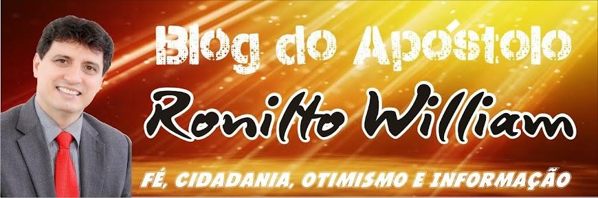 BLOG DO APÓSTOLO RONILTO WILLIAM