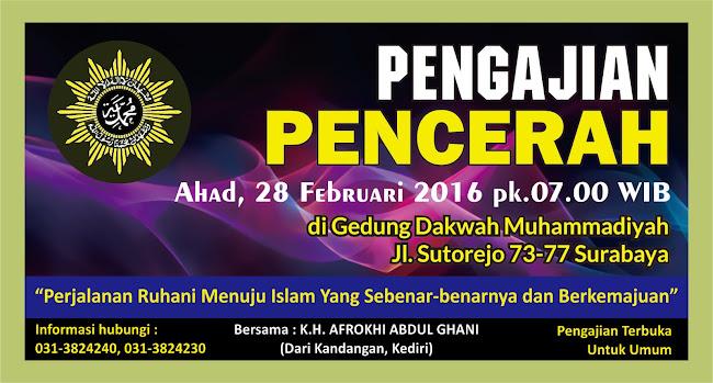 Ikutilah... ! Pengajian Pencerah, ahad 28-2-16, pk. 7 pagi di GDM, Jl. Sutorejo 73 Sby