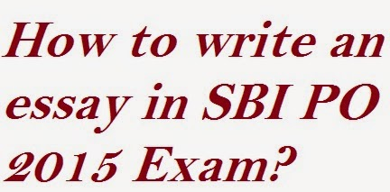 How to write an essay in SBI PO 2015 Exam ?