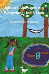 Jerrica's Alphabets are Everywhere by Reverend Sharleece E. Bell is now available at Amazon.com.