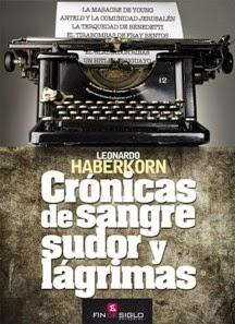 Mario Benedetti, Haberkorn, Gatopardo, Crónicas de sangre, sudor y lágrimas