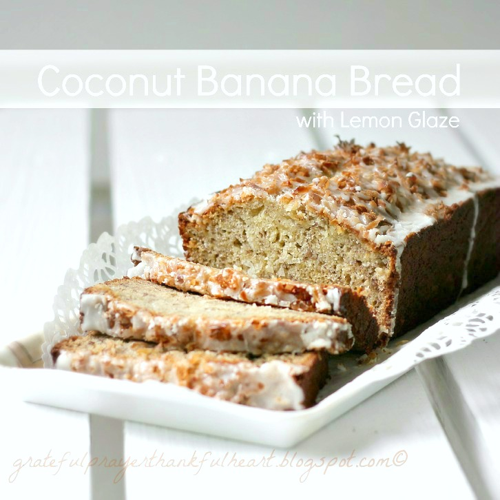 ... Prayer and a Thankful Heart: Coconut Banana Bread with Cambrie