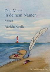 eBook: Patricia Koelle: Das Meer in deinem Namen. Roman eBook-Bestseller