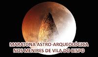 I Maratona Astro-Arqueológica nos menires de Vila do Bispo