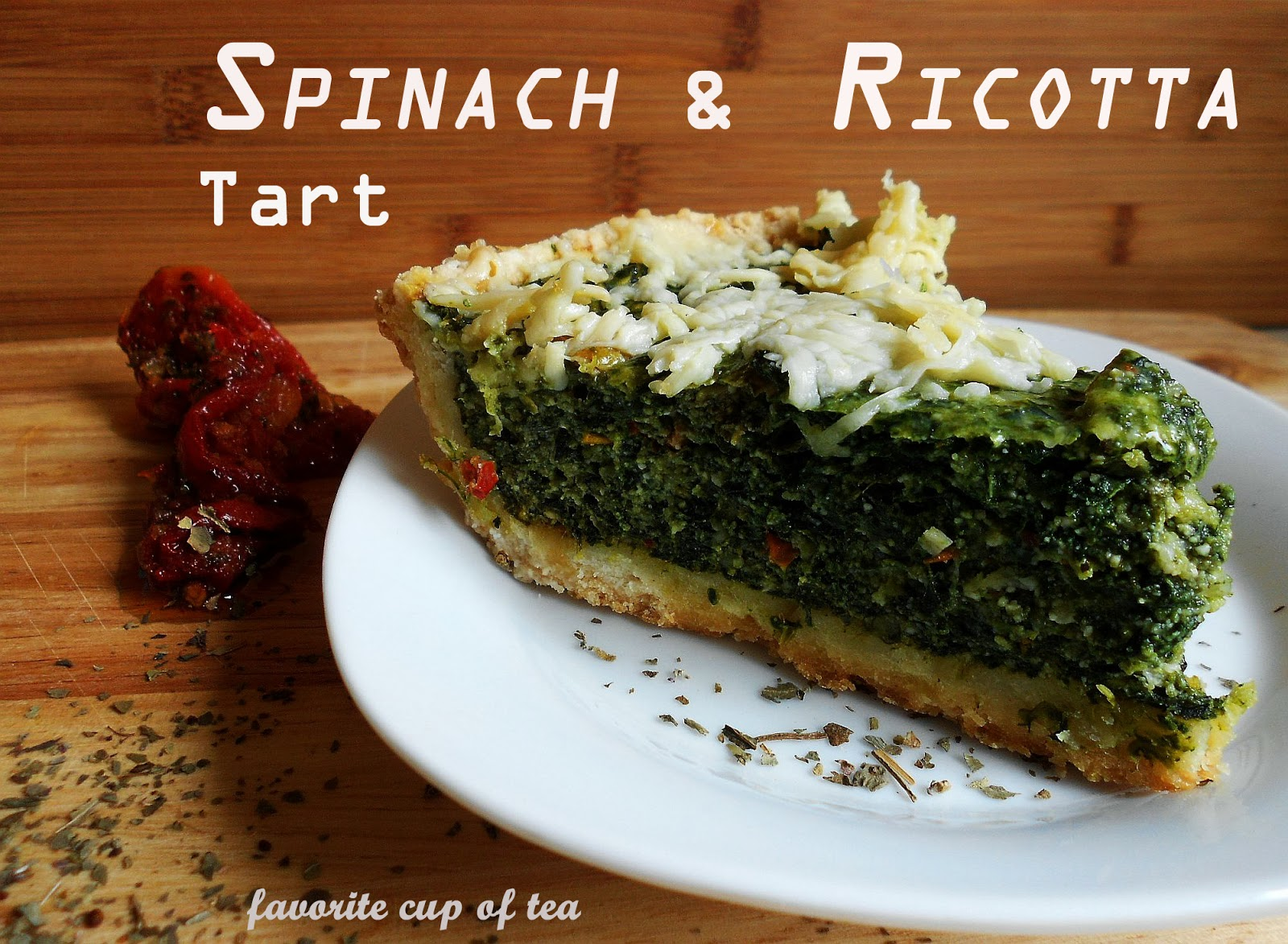 my cup of tea: Spinach and Ricotta Tart with Sun-Dried Tomatoes ...