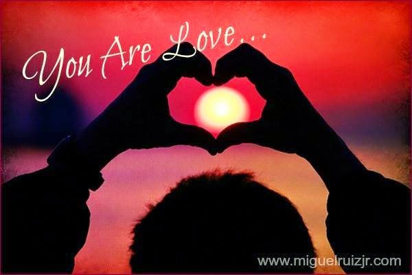 """""""You Are Love..."""" ~ don Miguel Ruiz Jr. Picture of a sun set with someone forming the hands in the shape of a heart over the sun."""