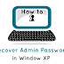 How to Recover Admin Password in Window XP