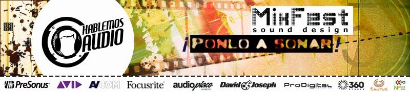http://www.hablemosaudio.com/2014/07/presentamos-mixfest-sound-design.html