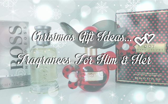 Christmas Gift Ideas - Fragrance For Him and Her