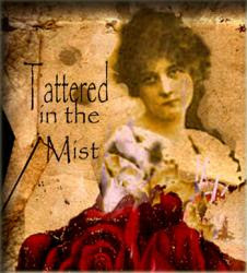 Tattered in the Mist