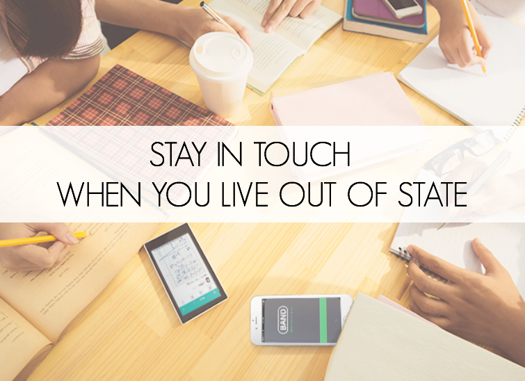 how to stay in touch when you live out of state