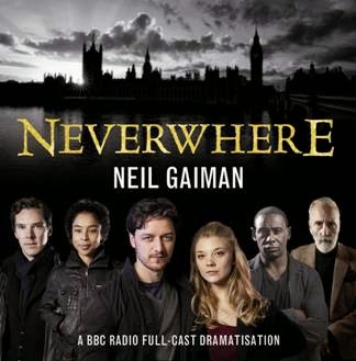 BBC radio 4 adaptation of Neverwhere by Neil Gaiman