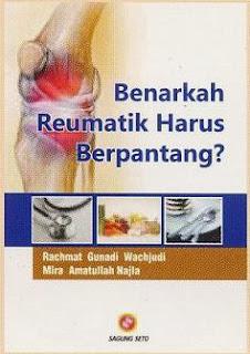 Benarkah Reumatik harus Berpantang oleh Rahmat Gunadi