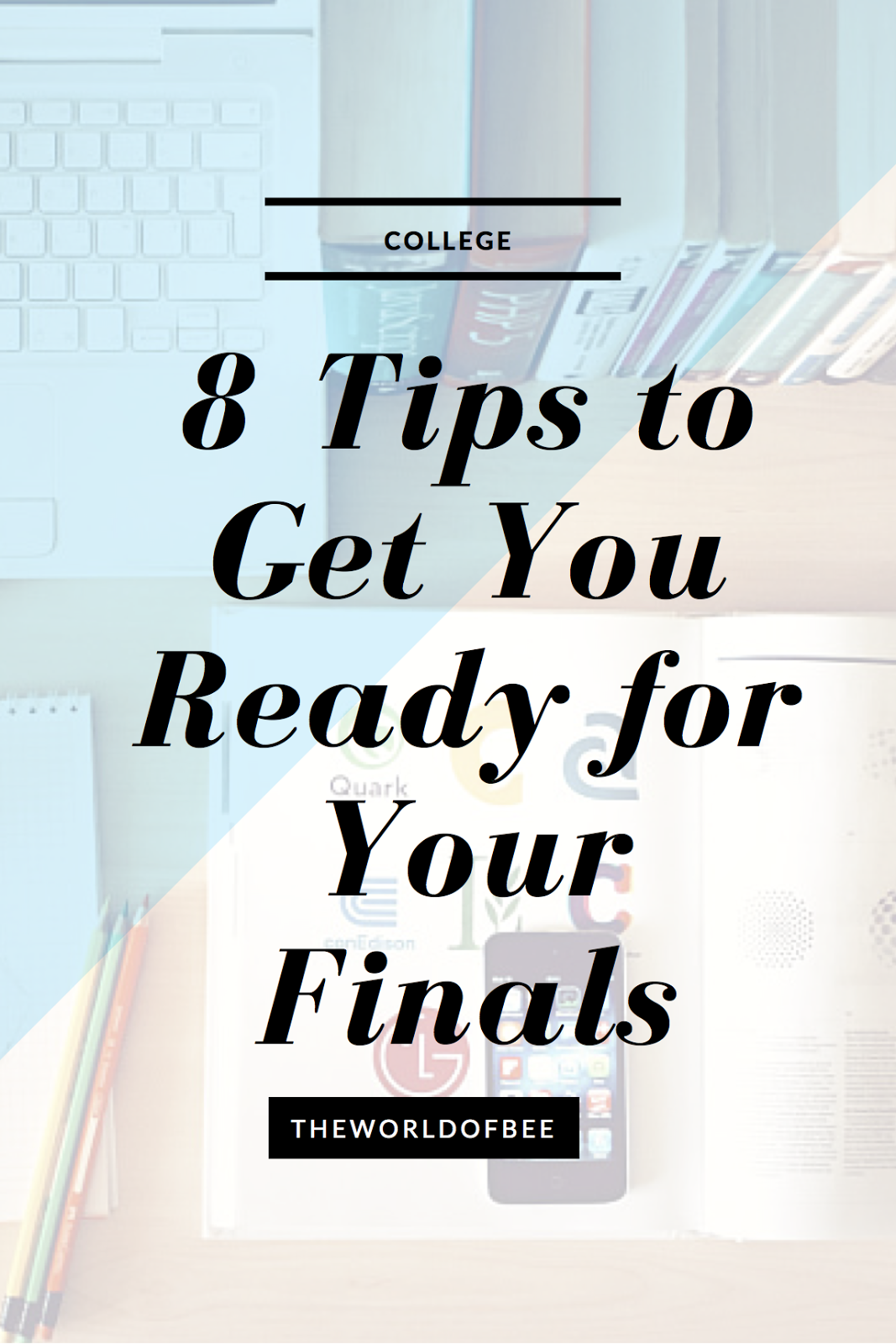 8 Tips to Get You Ready for Your Finals