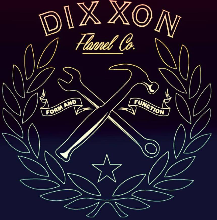 We would like to welcome Dixxon Flannel Co.