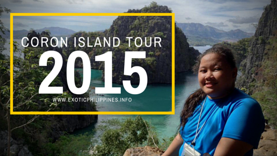 Coron Island Adventure Tour Itinerary  2015 Exotic Philippines Travel Blogger Blog Gay Aida Dumaguing