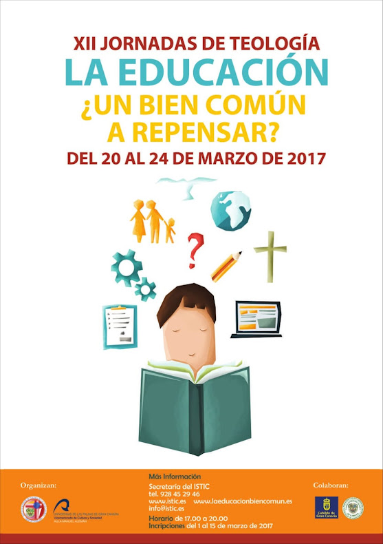 """XII JORNADAS DE TEOLOGÍA.""""La educación ¿un bien común a repensar?"""