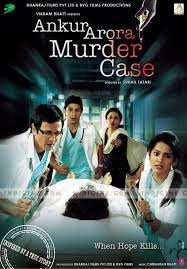 Ankur Arora Murder Case (2013) HD 720p Bollywood Full Movie Free Download