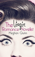 http://www.amazon.com/Virgin-Romance-Novelist-Meghan-Quinn-ebook/dp/B00U9T8FUE/ref=sr_1_1?s=books&ie=UTF8&qid=1438468853&sr=1-1&keywords=the+virgin+romance+novelist+by+meghan+quinn