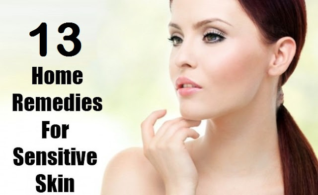 Simple Home Remedies For Sensitive Skin