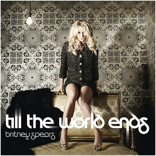 Till The World Ends, Britney Spears