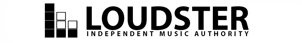 LOUDSTER • Independent Music Authority