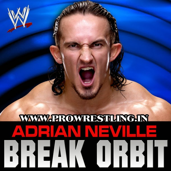 "Music » Download Adrian Neville's Official Theme Song ""Break Orbit"" By ""CFO$"" Free MP3"