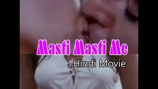 Hot Hindi Adult Movie 'Masti Masti Me' Watch Online