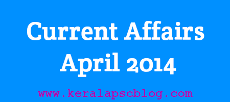 Current Affairs April 2014 Questions and answers in PDF File