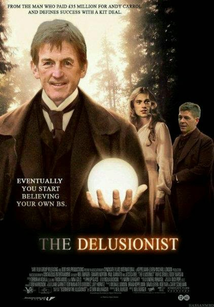 The Delusionist, Kenny Dalglish, Andy Carroll, transfer, £35 million, funny, movie poster, film poster, meme, Liverpool,
