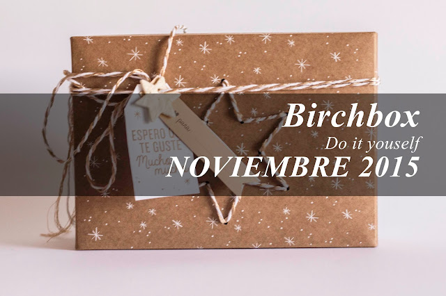 Do it yoursefl: Birchbox de Noviembre de 2015