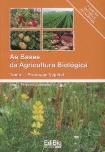 As bases da Agricultura Biológica - 2ª Edição revista e actualizada