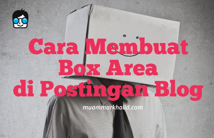 Cara Membuat Box Area di Postingan Blog