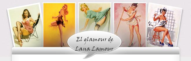 El Glamour de Lana Lamour