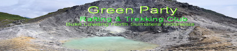 Green Party l  Trekking & Rafting Adventure Club l Bukit Lawang l North Sumatera l Indonesia
