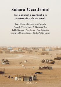 Sahara Occidental: Del abandono colonial a la construcción de un estado.