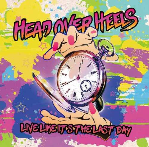[Album] Head Over Heels – Live like it's the last day (2015.03.25/MP3/RAR)