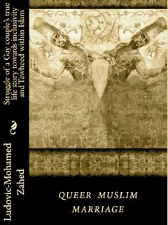 """Queer Muslim marriage"" by Ludovic-Mohamed Zahed"