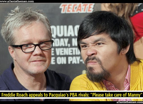 "Freddie Roach appeals to Pacquiao's PBA rivals: ""Please take care of Manny"""