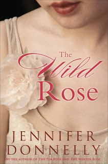 Guest Review: The Wild Rose by Jennifer Donnelly