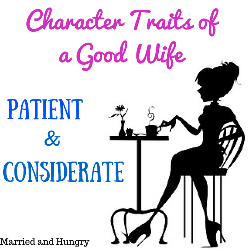 Character Traits of A Good Wife Part 3 Patient and Considerate