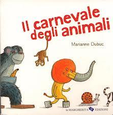 il carnevale degli animali di marianne dubuc - libri per bambini sul carnevale - laboratori per bambini roma - laboratori carnevale - lavoretti per bambini per carnevale