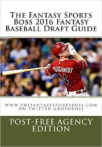"PURCHASE FANTASY SPORTS BOSS 2016 FANTASY BASEBALL DRAFT GUIDE ""POST-FREE AGENCY EDITION"" BELOW"