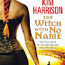 Early Review: The Witch With No Name by Kim Harrison