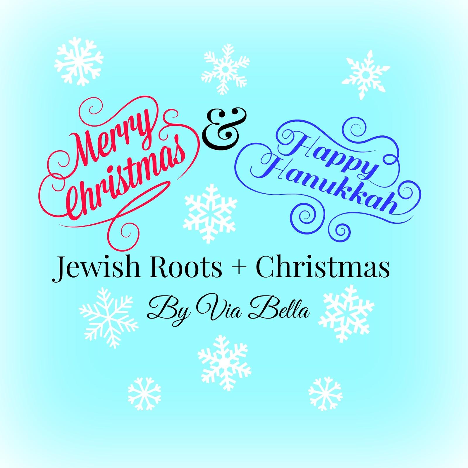 Via Bella: Jewish Roots + Christmas