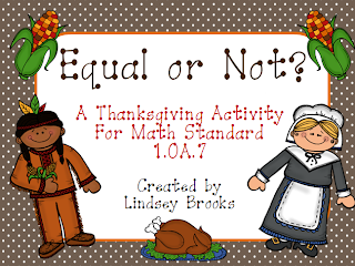 http://www.teacherspayteachers.com/Product/Thanksgiving-Equal-Or-Not-Understanding-the-Equal-Sign-970228